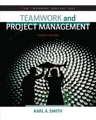 Teamwork and Project Management By Smith, Karl/ Imbrie, P. K.
